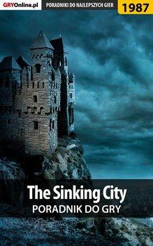 "The Sinking City. Poradnik do gry-Hałas Jacek Stranger, Homa Patrick ""Yxu"""