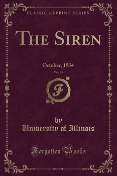 The Siren, Vol. 25 - Illinois University Of