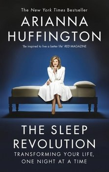 The Sleep Revolution - Huffington Arianna