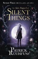 The Slow Regard of Silent Things - Rothfuss Patrick