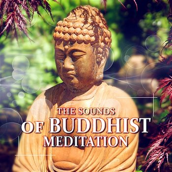The Sounds of Buddhist Meditation – Music Therapy for Higher Consciousness, Spiritual Enlightenment, Nature Sounds for Relaxation & Yoga-Deep Meditation Music Zone