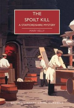 The Spoilt Kill: A Staffordshire Mystery-Kelly Mary