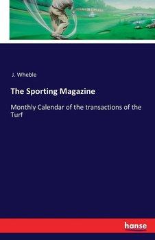 The Sporting Magazine-J. Wheble