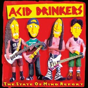 The State of Mind Report-Acid Drinkers