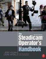 The Steadicam® Operator's Handbook-Holway Jerry, Hayball Laurie