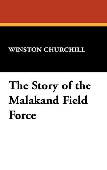 The Story of the Malakand Field Force-Churchill Winston S.