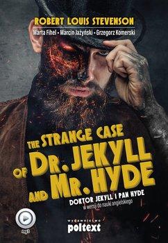 The Strange Case of Dr. Jekyll and Mr. Hyde. Doktor Jekyll i Pan Hyde w wersji do nauki angielskiego-Stevenson Robert Louis, Fihel Marta, Jażyński Marcin, Komerski Grzegorz