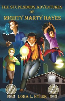 The Stupendous Adventures of Mighty Marty Hayes - Hyler Lora L.