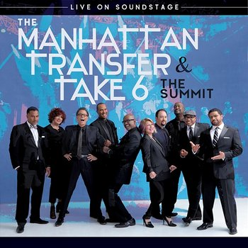 The Summit: Live on Soundstage-Manhattan Transfer & Take 6