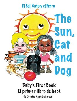 The Sun, Cat and Dog-Dickerson Cynthia Amis