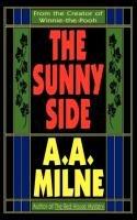 The Sunny Side-Milne Alan Alexander, Milne A. A.