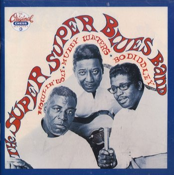 The Super Super Blues Band-Howlin' Wolf, The Muddy Waters Tribute