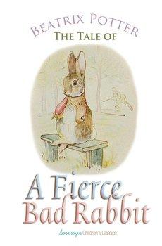 The Tale of a Fierce Bad Rabbit-Potter Beatrix