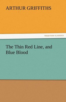 The Thin Red Line, and Blue Blood-Griffiths Arthur