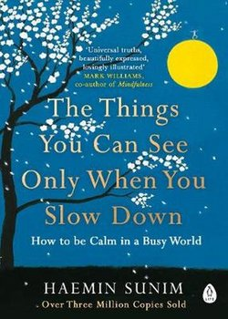 The Things You Can See Only When You Slow Down-Sunim Haemin