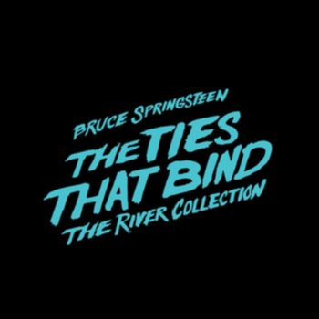 The Ties That Bind: The River Collection - Springsteen Bruce