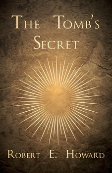 The Tomb's Secret-Howard Robert E.