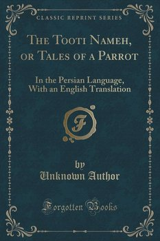 The Tooti Nameh, or Tales of a Parrot-Author Unknown