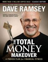 The Total Money Makeover: Classic Edition - Ramsey Dave