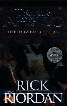 The Tower of Nero. The Trials of Apollo Book 5-Riordan Rick