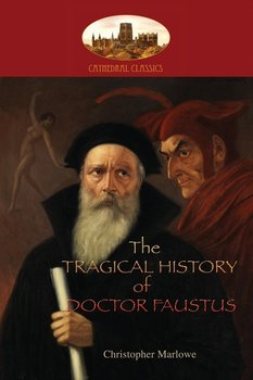 The Tragical History of Doctor Faustus - Marlowe Christopher