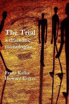 The Trial - a dramatic monologue - Kafka Franz