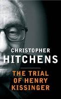 The Trial of Henry Kissinger - Hitchens Christopher