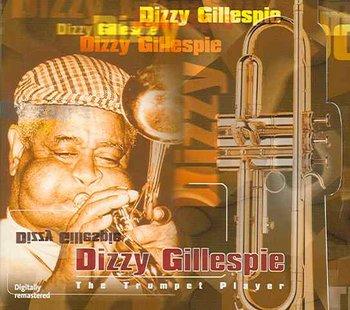The Trumpet Player-Gillespie Dizzy