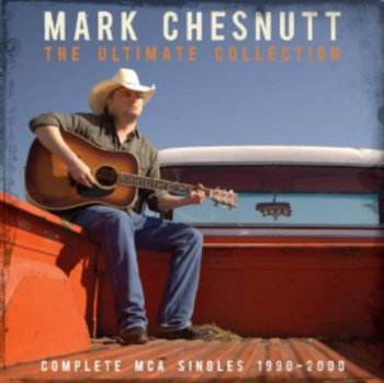 The Ultimate Collection-Complete - Mark Chesnutt
