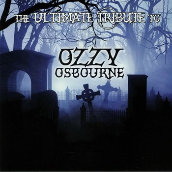 The Ultimate Tribute To Ozzy Osbourne-Various Artists