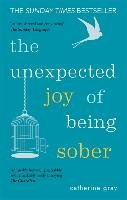 The Unexpected Joy of Being Sober-Gray Catherine