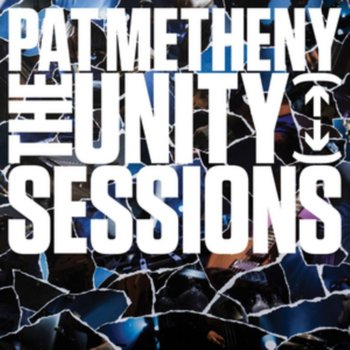 The Unity Sessions - Metheny Pat