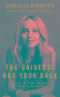 The Universe Has Your Back - Bernstein Gabrielle