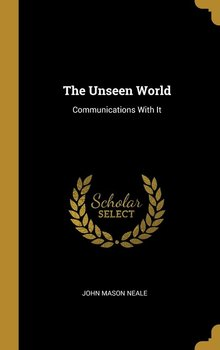 The Unseen World-Neale John Mason