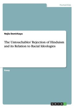 The Untouchables' Rejection of Hinduism and its Relation to Racial Ideologies - Demirkaya Nejla