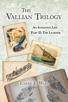 The Vallian Trilogy--An Inventive Life - Wahl Larry E.