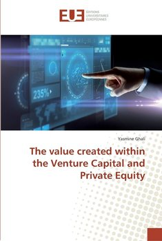 The value created within the Venture Capital and Private Equity-Ghali Yasmine