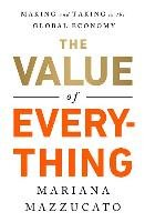 The Value of Everything: Making and Taking in the Global Economy - Mazzucato Mariana