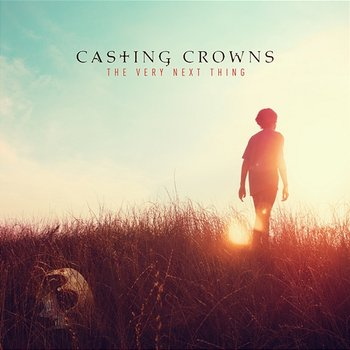 The Very Next Thing-Casting Crowns