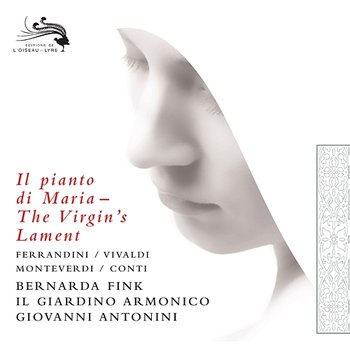 The Virgin's Lament - Il Giardino Armonico, Giovanni Antonini, Bernarda Fink