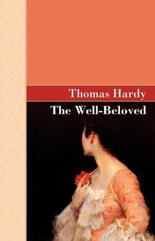The Well Beloved - Hardy Thomas