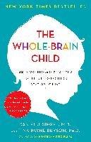 The Whole-Brain Child-Siegel Daniel J., Bryson Tina Payne