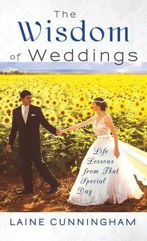 The Wisdom of Weddings - Cunningham Laine
