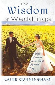 The Wisdom of Weddings-Cunningham Laine