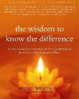 The Wisdom to Know the Difference - Dufrene Troy, Wilson Kelly G.