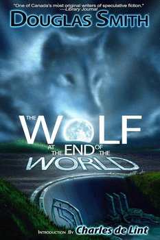 The Wolf at the End of the World-Smith Douglas