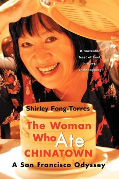 The Woman Who Ate Chinatown-Fong-Torres Shirley