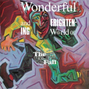 The Wonderful And Frightening World Of... - The Fall