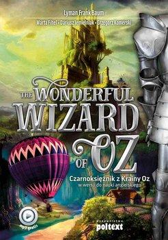 The Wonderful Wizard of Oz. Czarnoksiężnik z Krainy Oz w wersji do nauki angielskiego-Baum Lyman Frank, Fihel Marta, Jemielniak Dariusz, Komerski Grzegorz