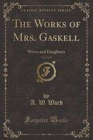The Works of Mrs. Gaskell, Vol. 8 of 8